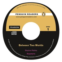 Stephen Rabley - Between two Worlds. - Book and Audio CD Easystarts.