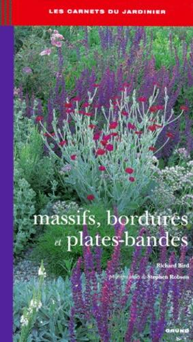 Stephen Robson et Richard Bird - Massifs, bordures et plates-bandes.