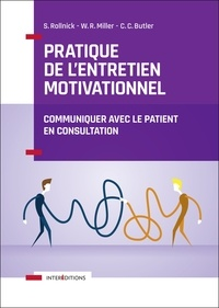 Stephen Rollnick et William R. Miller - Pratique de l'entretien motivationnel - Communiquer avec le patient en consultation.