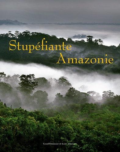 Stupéfiante Amazonie