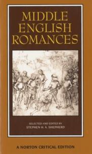Stephen Shepherd - Middle English Romances - Authoritative Texts Sources and Backgrounds Criticism.