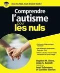 Stephen Shore et Linda Rastelli - Comprendre l'autisme pour les nuls.