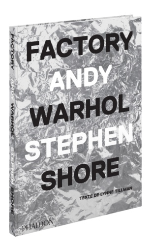 Stephen Shore - Factory Andy Warhol.