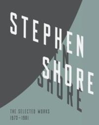 Stephen Shore - Stephen Shore Selected Works, 1973-1981.