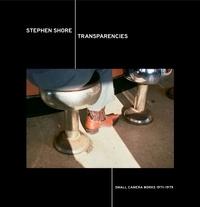 Stephen Shore et Britt Salvesen - Transparencies - Small Camera Works 1971-1979.