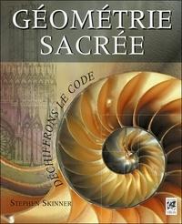Géometrie sacrée- Déchiffrons le Code - Stephen Skinner |