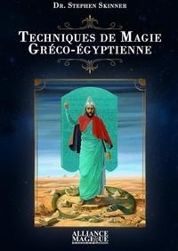 Techniques de Magie Gréco-Egyptienne - Stephen Skinner |