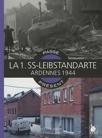 Stephen Smith - La Leibstandarte - Ardennes 1944-1945.