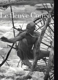 Stephen Smith - Le fleuve Congo.