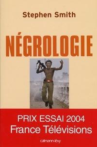 Stephen Smith - Négrologie - Pourquoi l'Afrique meurt.