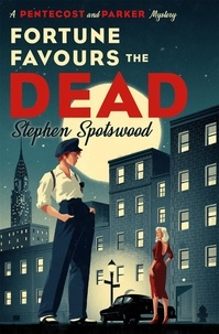 Stephen Spotswood - Fortune Favours the Dead - A dazzling murder mystery set in 1940s New York.