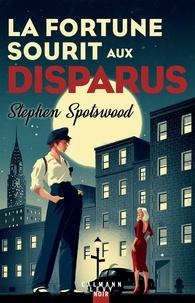 Stephen Spotswood - La fortune sourit aux disparus.