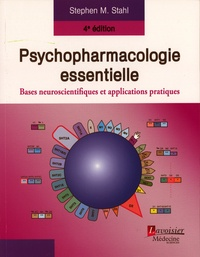 Stephen Stahl - Psychopharmacologie essentielle - Bases neuroscientifiques et applications pratiques.