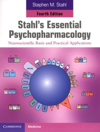 Stephen Stahl - Stahl's Essential Psychopharmacology - Neuroscientific Basis and Practical Applications.