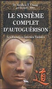 Stephen-T Chang - Le système complet d'autoguérison - Les Exercices Taoïstes internes.