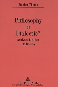 Stephen Theron - Philosophy or Dialectic? - Analysis, Realism and Reality.