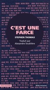 Stephen Thomas et Alexandre Soublière - C'est une farce.