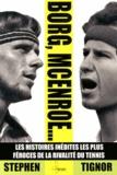 Stephen Tignor - Borg, McEnroe... - Les histoires inédites les plus féroces de la rivalité du tennis.