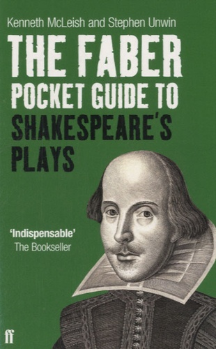 Stephen Unwin - The Faber Pocket Guide to Shakespeare's Plays.