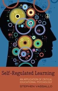 Stephen Vassallo - Self-Regulated Learning - An Application of Critical Educational Psychology.