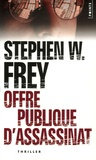 Stephen-W Frey - Offre publique d'assassinat.
