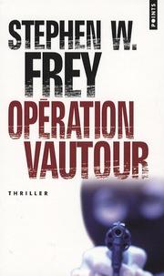 Stephen-W Frey - Opération vautour.
