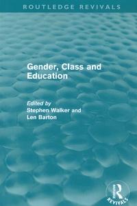 Stephen Walker et Len Barton - Gender, Class and Education.