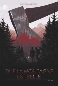 Stephen Wallenfels et Lauriane Crettenand - Que la montagne est belle.