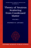Stephen William Lovesey - Theory of Neutron Scattering from Condensed Matter - Volume 1, Nuclear Scattering.