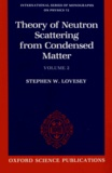 Stephen William Lovesey - Theory of Neutron Scattering from Condensed Matter - Volume 2, Polarization Effects and Magnetic Scattering.