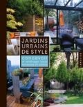Stephen Woodhams - Jardins urbains de style - Concevoir et aménager cours, terrasses et patios.
