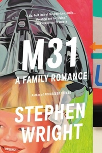 Stephen Wright - M31 - A Family Romance.