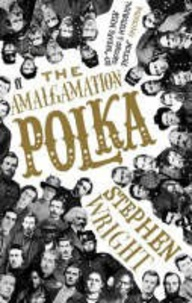 Stephen Wright - The Amalgamation Polka.