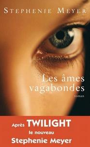 Stephenie Meyer - Les âmes vagabondes.