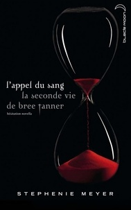 Stephenie Meyer - Saga Twilight - L'appel du sang - La seconde vie de Bree Tanner.