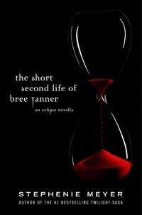 Stephenie Meyer - The Short Second Life of Bree Tanner - An Eclipse Novella.