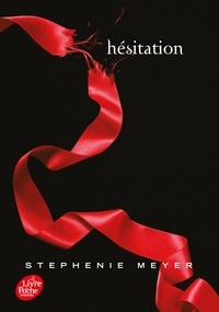Stephenie Meyer - Twilight Tome 3 : Hésitation.