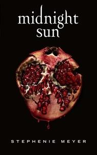 Stephenie Meyer - Twilight Tome 5 : Midnight Sun.