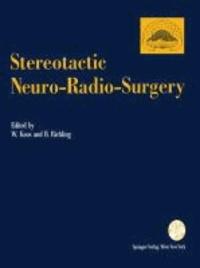 Stereotactic Neuro-Radio-Surgery - Proceedings of the International Symposium on Stereotactic Neuro-Radio-Surgery, Vienna 1992.