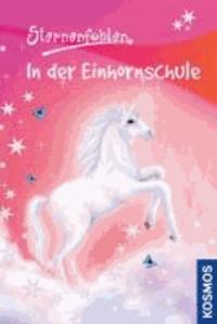 Sternenfohlen 01. In der Einhornschule.