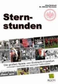 Sternstunden - Die großen Spiele von Eintracht Frankfurt und andere Geschichten des hessischen Traditionsklubs.