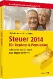 Steuer 2014 für Rentner und Pensionäre - Ihre Einkommenssteuererklärung 2013. Schritt für Schritt durch Ihre Steuererklärung.