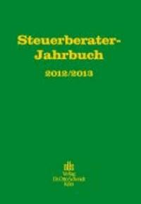 Steuerberater-Jahrbuch 2012/2013 - Zugleich Bericht über den 64. Fachkongress der Steuerberater Köln, 30. und 31.10.2012..