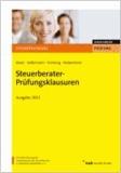Steuerberater-Prüfungsklausuren - Ausgabe 2013.