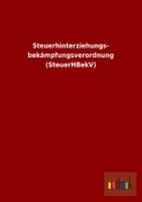 Steuerhinterziehungs- bekämpfungsverordnung (SteuerHBekV).