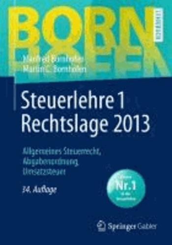 Steuerlehre 1 Rechtslage 2013 - Allgemeines Steuerrecht, Abgabenordnung, Umsatzsteuer.