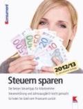 Steuern sparen 2012/13 - Die besten Steuertipps für Arbeitnehmer. Steuererklärung und Jahresausgleich leicht gemacht. So holen Sie Geld vom Finanzamt zurück.
