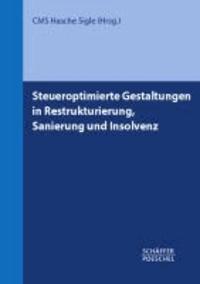 Steueroptimierte Gestaltungen in Restrukturierung, Sanierung und Insolvenz.