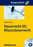 Steuerrecht III: Bilanzsteuerrecht.