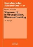 Steuerrecht in Übungsfällen / Klausurentraining.